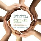 TimeBank Media and Transition Town Media to Host 2nd Annual Gift Circle and Potluck